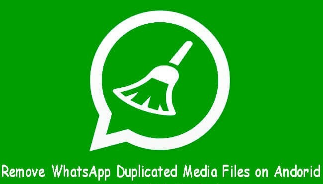clear duplicate media files whatsapp